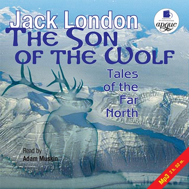 The Son of the Wolf. Tales of the Far North